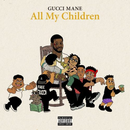 gucci-mane-all-my-children