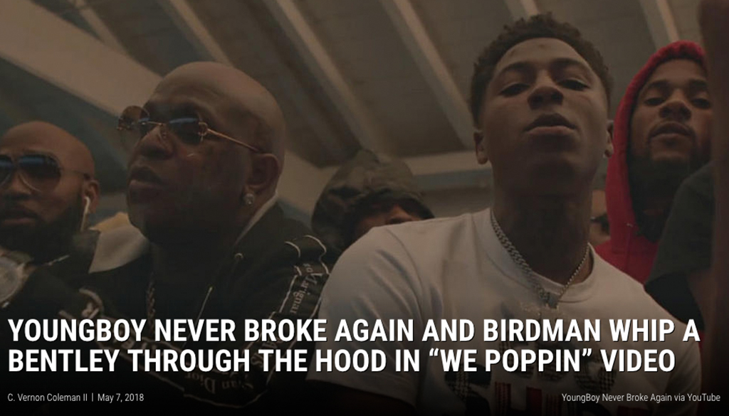 2018-5-7-youngboy-never-broke-again-we-poppin-video-birdman